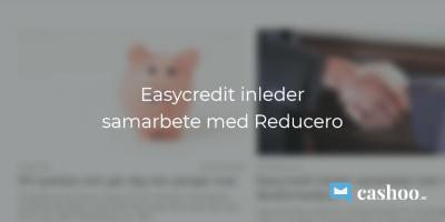Easycredit inleder samarbete med Reducero