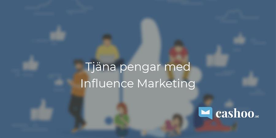Tjäna pengar med Influence Marketing