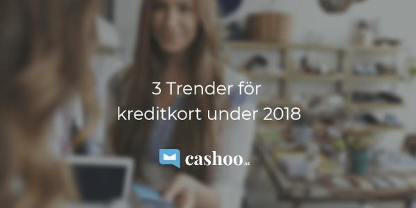 3 trender för kreditkort under 2018